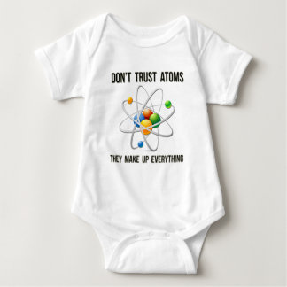 Don't Trust Atoms.  They Make Up Everything. Baby Bodysuit