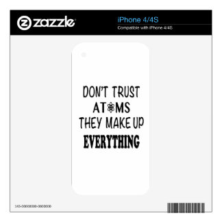 Don't Trust Atoms They Make Up Everything Decals For The iPhone 4