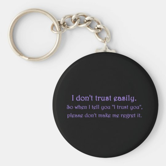 DONT TRUST EASILY PLEASE NOT REGRET QUOTES EMO KEYCHAIN