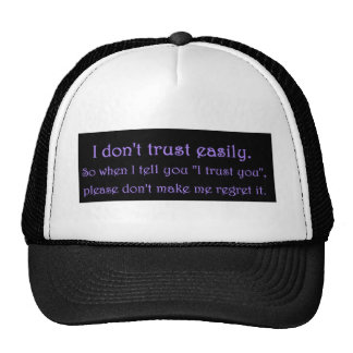 DONT TRUST EASILY PLEASE NOT REGRET QUOTES EMO TRUCKER HAT