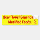 don't trust genetically modified foods. bumper sticker