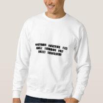 Don't Trust Me, I'm Still In Law School Sweatshirt