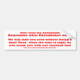 Don't trust the Antichrists Bumper Sticker