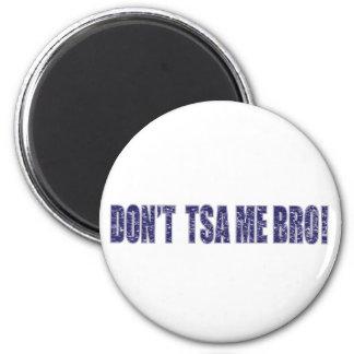 Don't-TSA-Me-BRO3 2 Inch Round Magnet