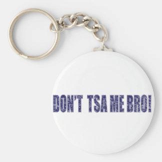 Don't-TSA-Me-BRO3 Basic Round Button Keychain