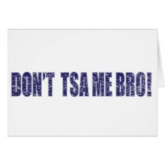 Don't-TSA-Me-BRO3 Card