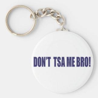 Don't-TSA-Me-BRO Basic Round Button Keychain
