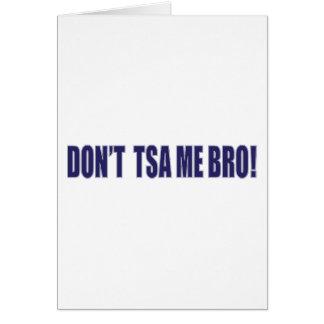 Don't-TSA-Me-BRO Card
