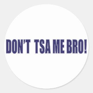 Don't-TSA-Me-BRO Classic Round Sticker