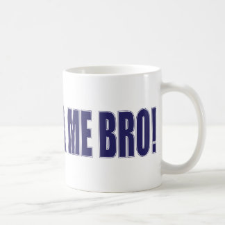 Don't-TSA-Me-BRO Coffee Mug