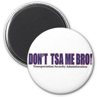 DON'T-TSA-Me-Bro---Red 2 Inch Round Magnet