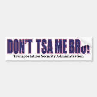 DON'T-TSA-Me-Bro---Red Bumper Sticker