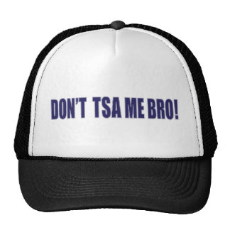 Don't-TSA-Me-BRO Trucker Hat