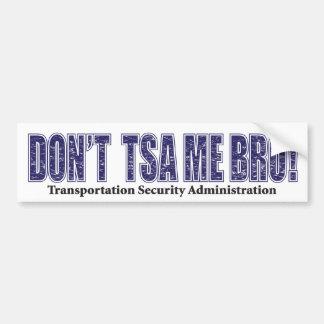 Don't-TSA-Me-BRO.xpng Bumper Sticker