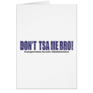 Don't-TSA-Me-BRO.xpng Card