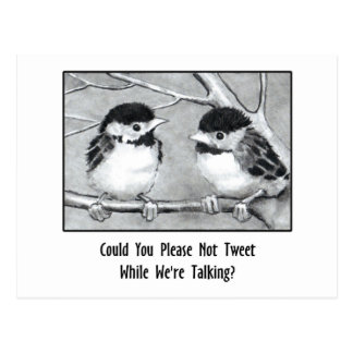 DON'T TWEET WHILE WE'RE TALKING: Pencil Art, birds Postcard