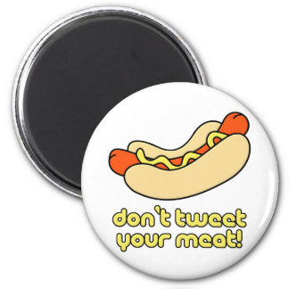 Don't Tweet Your Meat! Magnet