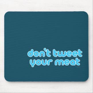 Don't Tweet Your Meat mousepad