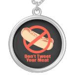 Don't Tweet Your Meat- Pendant
