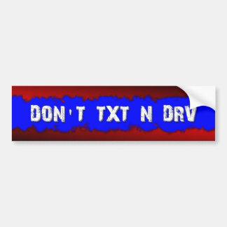 DON'T TXT N DRV - 3D BUMPER STICKER