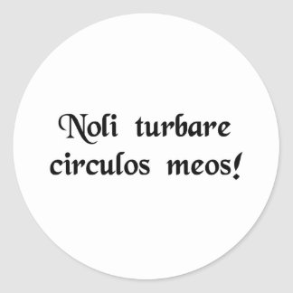 Don't upset my calculations! classic round sticker