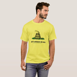 Don't Urinate on Me! Gadsden Protest Shirt! T-Shirt