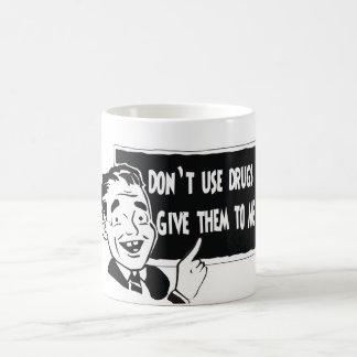 DON'T USE DRUGS COFFEE MUG
