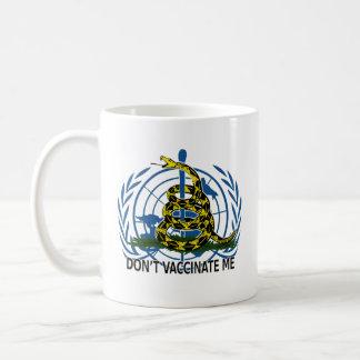 Don't Vaccinate Me Coffee Mug