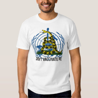 Don't Vaccinate Me T Tee Shirts