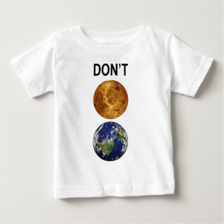 Don't Venus Earth vertical layout Baby T-Shirt