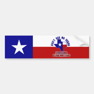 Don't Vex Us Texas - Secession is for Quitters Bumper Sticker