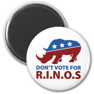 Don't Vote for R.I.N.O.s 2 Inch Round Magnet