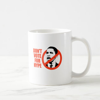 DON'T VOTE FOR THE HYPE / ANTI-OBAMA T-SHIRT MUG