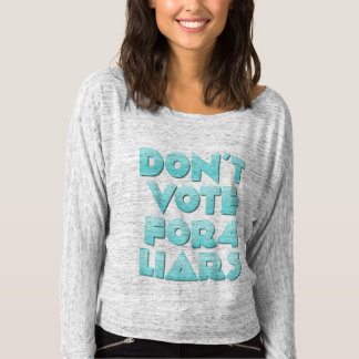 Don't Vote Liars T-shirt