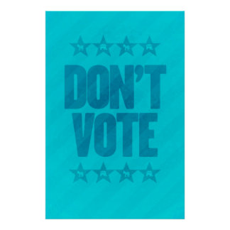 DON'T VOTE Republican Democrat poster