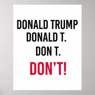 DON'T VOTE TRUMP -- Anti-Trump - Poster
