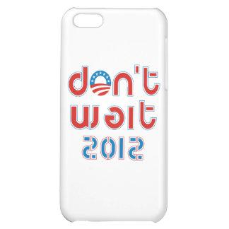 Don't Wait 2012 Case For iPhone 5C