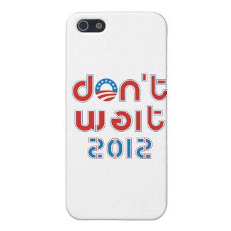 Don't Wait 2012 iPhone 5 Case