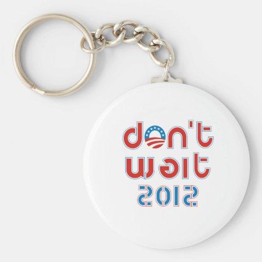Don't Wait 2012 Key Chains