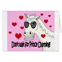 Don't wait for Prince Charming Card