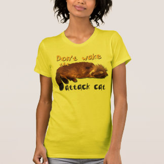 Don't Wake the Attack Cat Shirts