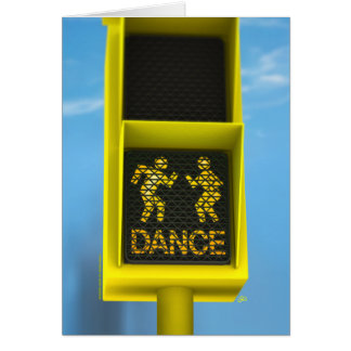 """DON'T WALK... DANCE!"" CARD"