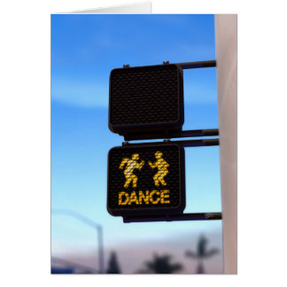 """""""DON'T WALK... DANCE!"""" GREETING CARD"""