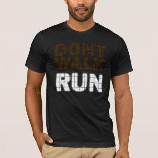 Dont Walk Run T-Shirt