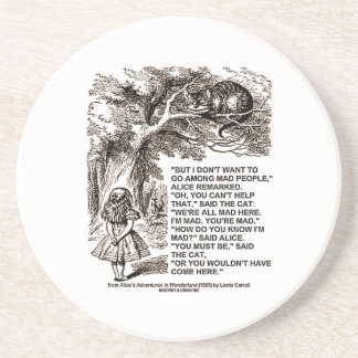 Don't Want To Go Among Mad People Alice Cheshire Coasters