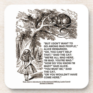 Don't Want To Go Among Mad People Alice Cheshire Drink Coaster