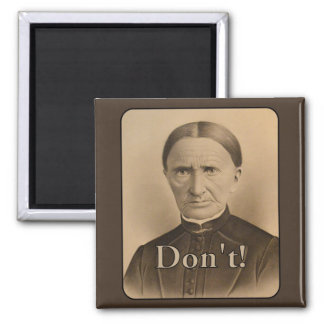 Don't! Warns a Frowning Victorian Woman Magnet