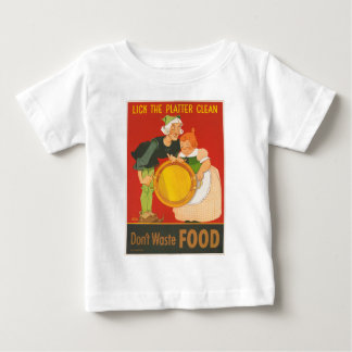 Don't waste food, lick the platter clean baby T-Shirt