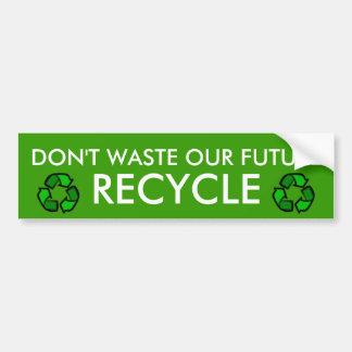 Don't Waste Our Future Bumper Sticker