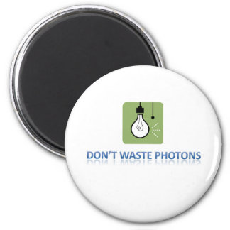 Don't Waste Photons 2 Inch Round Magnet